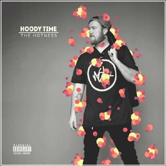 Hoody Time - The Hotness (Full EP)