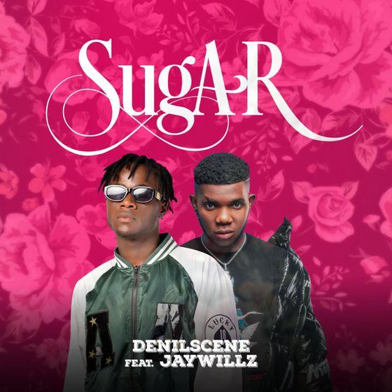 Denilscene Sugar Feat. Jaywillz Mp3 Download