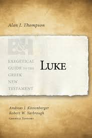 Alan Thompson Luke commentary