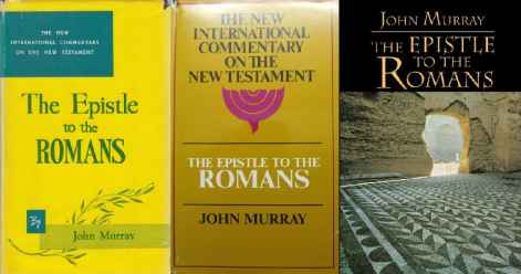 Romans commentary by John Murray