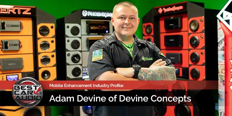 Mobile Enhancement Industry Profile: Adam Devine of Devine Concepts