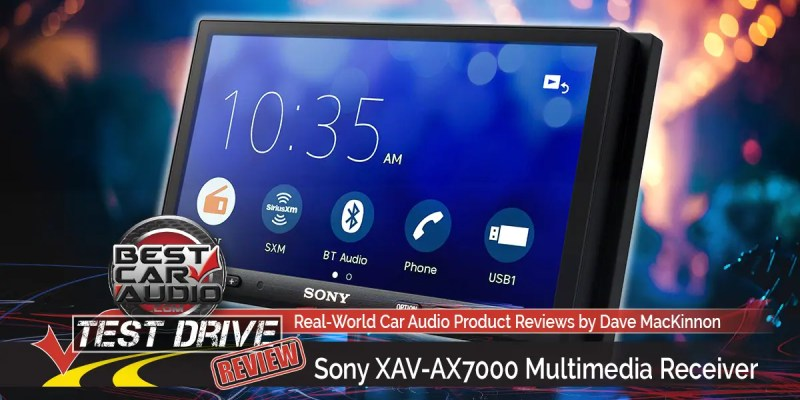 Test Drive Review: Sony XAV-AX7000 Multimedia Receiver