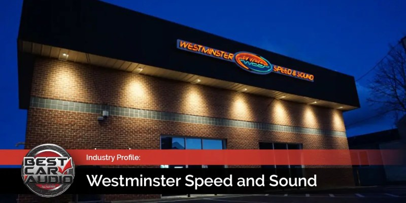 Mobile Enhancement Industry Profile: Westminster Speed and Sound