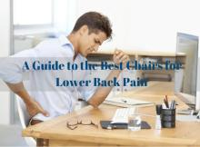 A Guide to the Best Chairs for Lower Back Pain