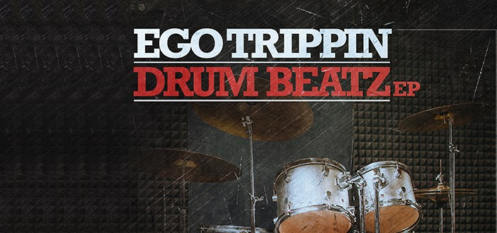 Ego Trippin – Drum Beatz EP [LOW DOWN DEEP]