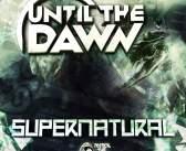 Until The Dawn – Supernatural [Patrol The Skies Music]
