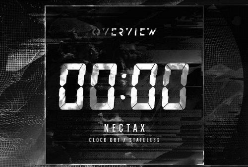 Nectax – Clock Out/Stateless [Overview Music]