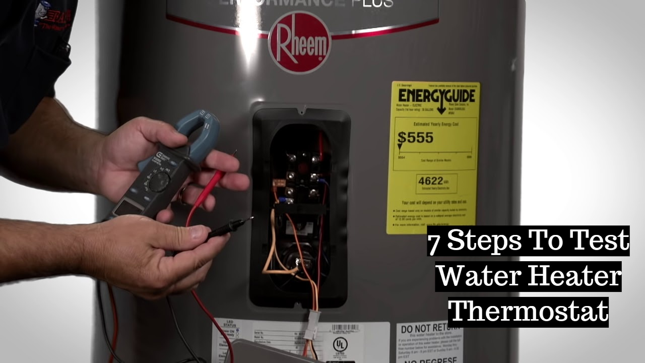 7 Steps To Test Electric Water Heater Thermostat