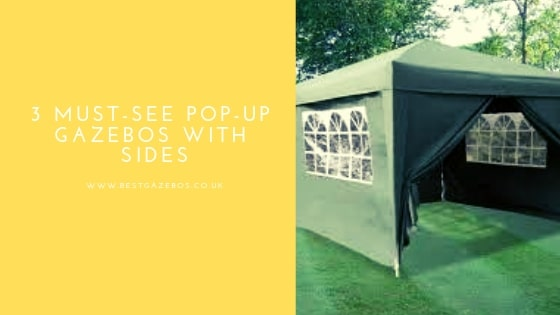 3 Must-See Pop-Up Gazebos With Sides