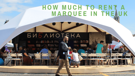 How Much To Rent A Marquee IN The UK