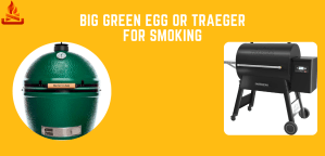 big green egg or Traeger for smoking