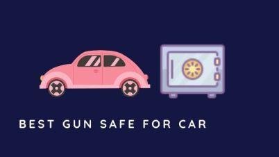 best gun safe for car, best car gun safe