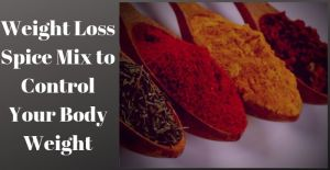 Weight Loss Spice Mix to Control Your Body Weight