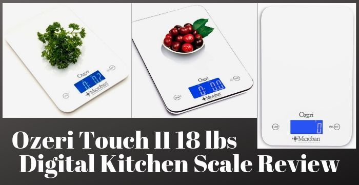Ozeri Touch II 18 lbs Digital Kitchen Scale Review