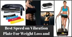 Best Speed on Vibration Plate For Weight Loss