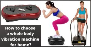 how to choose a whole body vibration machine