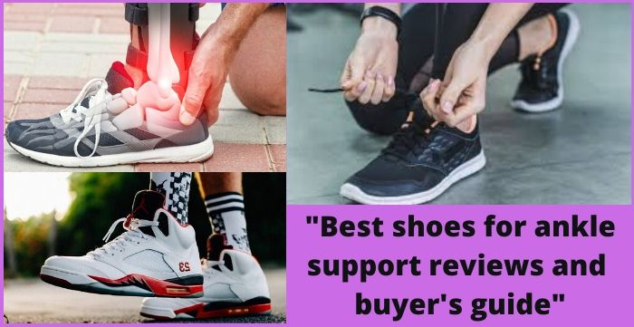Best Shoes for Ankle Support Reviews and Buyer's Guide 2020