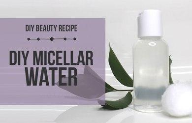 DIY Micellar Cleansing Water