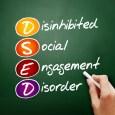 Disinhibited Social Engagement Disorder