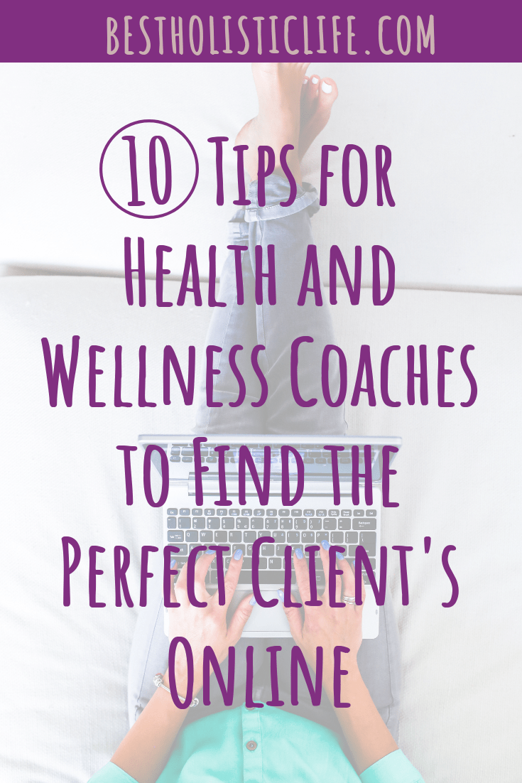 10 Tips for Health and Wellness Coaches to Find the Perfect Client's Online