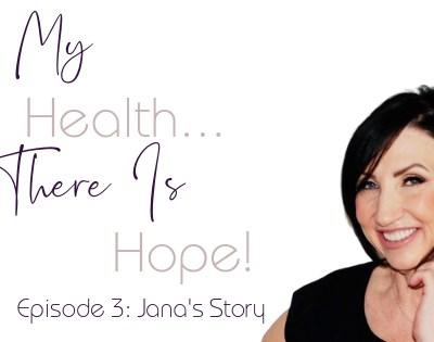 Episode 3: Jana's Story
