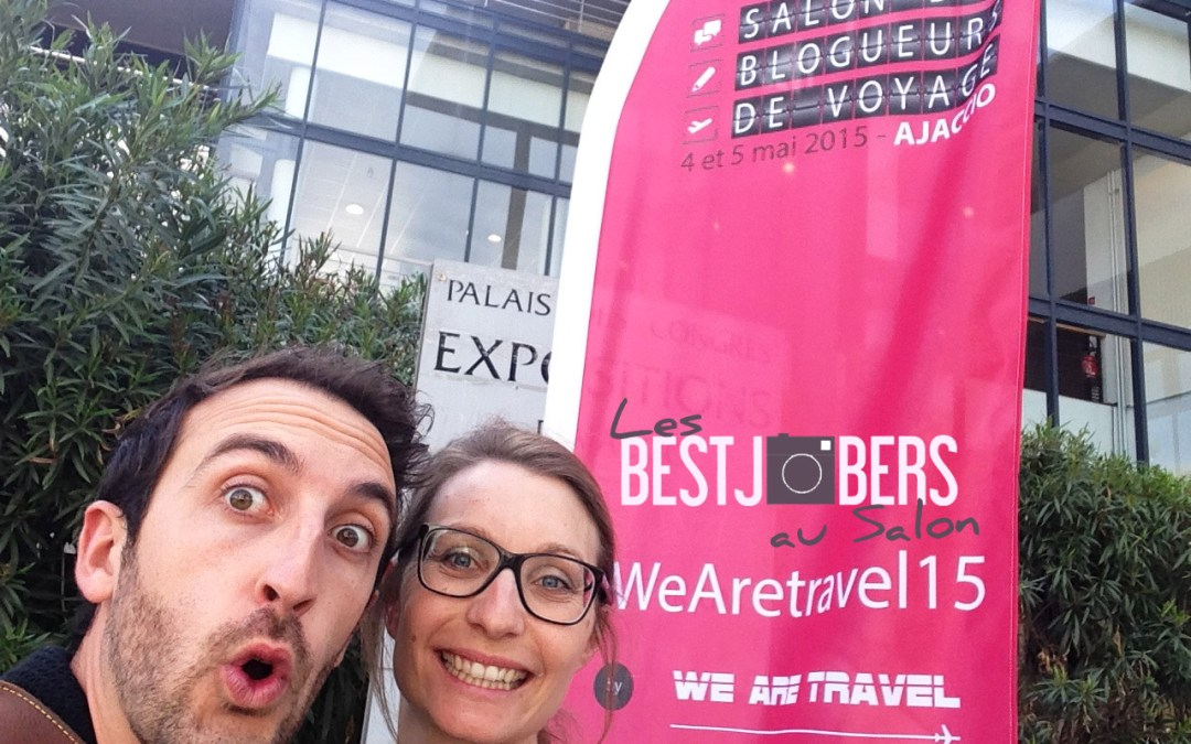 WE ARE TRAVEL 15 – LE SALON DES BLOGUEURS VOYAGE