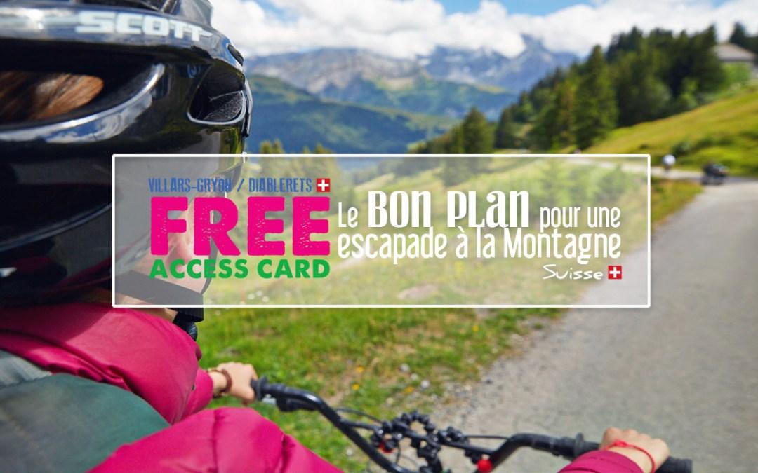 FREE ACCESS CARD, Le bon plan pour une escapade à la Montagne en Suisse