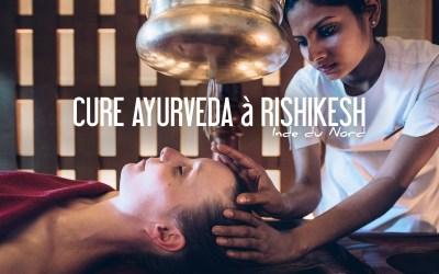 INDE | ON A TESTÉ UNE CURE AYURVEDA À RISHIKESH