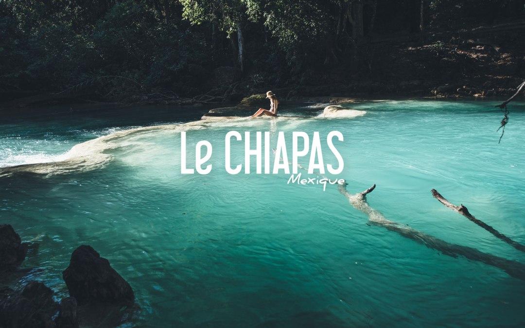 MEXIQUE | 10 LIEUX QUI VONT VOUS CONVAINCRE D'ALLER AU CHIAPAS