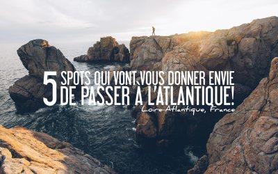 FRANCE | 5 SPOTS QUI VONT VOUS DONNER ENVIE DE PASSER À L'ATLANTIQUE!