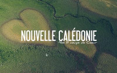 NOUVELLE CALÉDONIE | NOS 8 COUPS DE COEUR