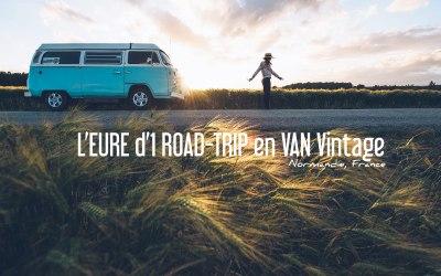 NORMANDIE | L'EURE D'UN ROAD TRIP EN VAN VINTAGE!