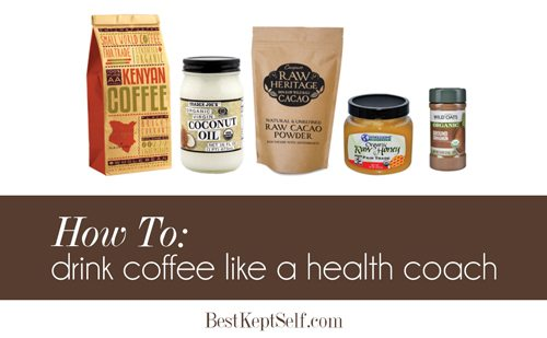 how to drink coffee like a health coach