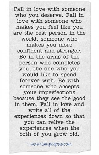 fall in love with someone who you deserve