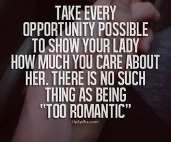 Take Every Opportunity Possible To Show Your Lady How Much You Care