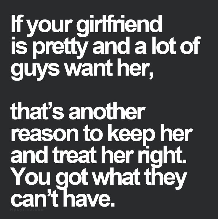 Best Love Quotes If Your Girlfriend Is Pretty And A Lot Of Guys