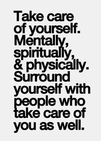 Best Love Quotes Take Care Of Yourself Mentally Spiritually