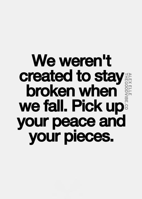 We Werent Created To Stay Broken When We Fall Pick Up Your Peace