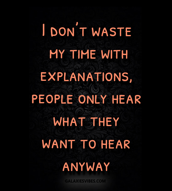 Best Love Quotes I Dont Waste My Time With Explanations People