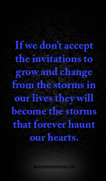 Best Love Quotes If We Dont Accept The Invitations To Grow And