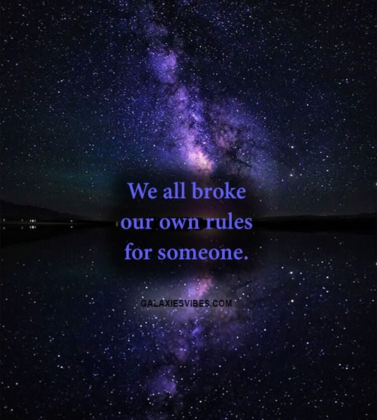 We all broke our own rules for someone.