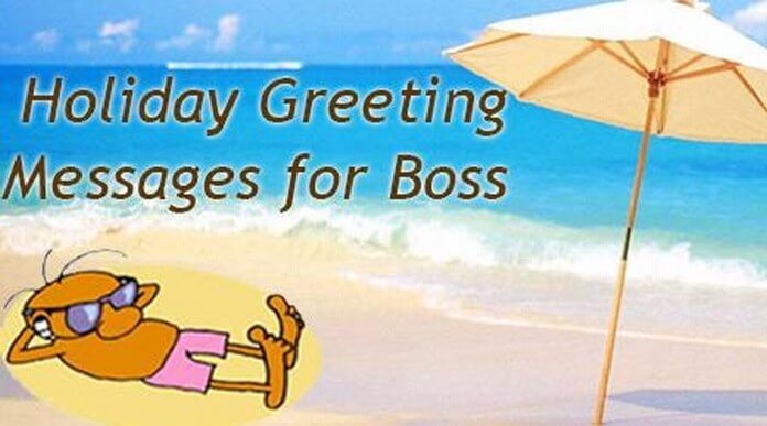 Holiday Greeting Messages For Boss Holiday Message To Your Boss