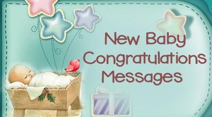 New Baby Congratulations Messages, Newborn Baby Wishes Sample