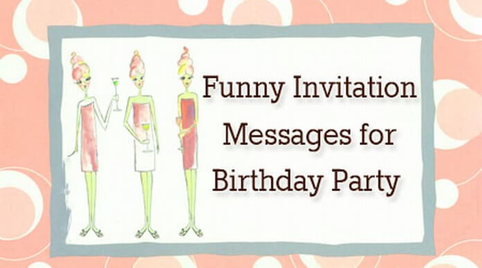 funny invitation messages for birthday