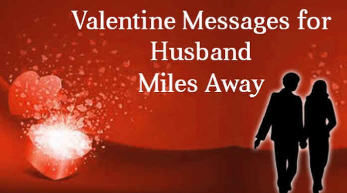 Valentine Messages For Husband Miles Away Love Message