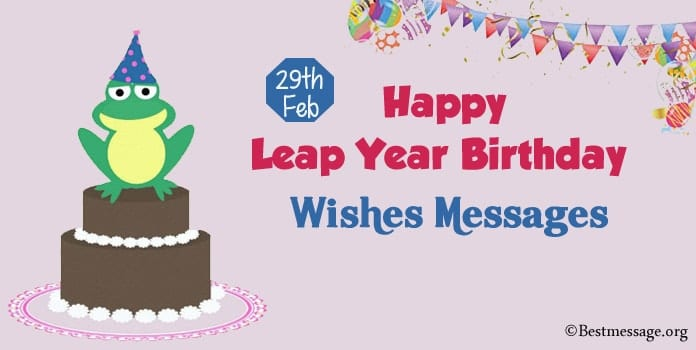 Happy Leap Year Birthday Wishes Messages Born On 29th Feb