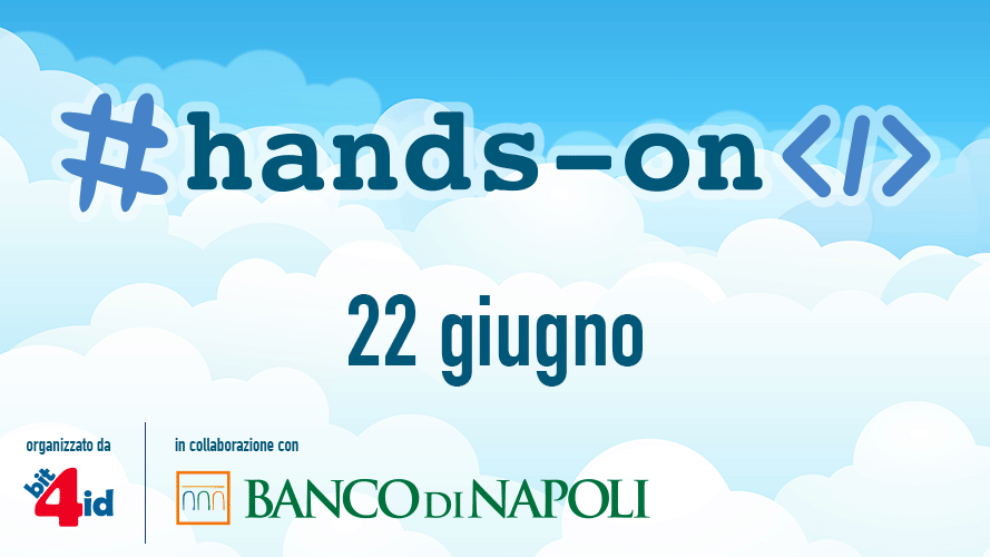 #hands-on WORKSHOP Gratuito a San Giovanni