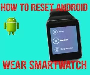 How to  Master Reset Android Wear smartwatch