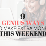 9 Genius Ways to Make Extra Money This Weekend