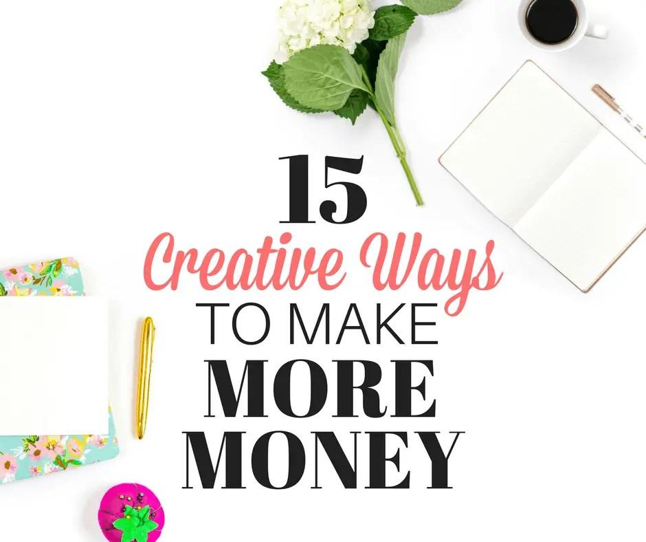 15 Creative Ways to Make More Money